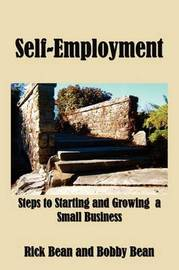 Self-Employment: Steps to Starting and Growing a Small Business by Rick Bean image