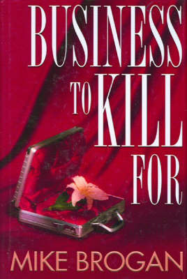 Business to Kill for by Mike Brogan image