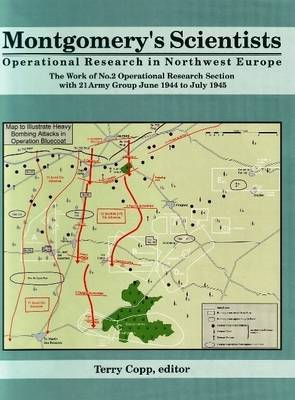 Montgomery's Scientists: Operational Research in Northwest Europe - The Work of No. 2 Operational Research Section with 21 Amy Group June 1944 to July 1945 image