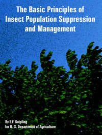 The Basic Principles of Insect Population Suppression and Management by E., F. Knipling image