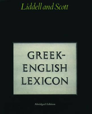 Abridged Greek Lexicon by H G Liddell