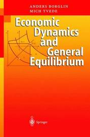 Economic Dynamics and General Equilibrium by Anders Borglin