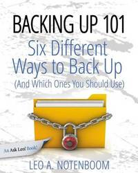 Backing Up 101 by Leo A Notenboom