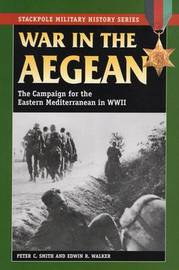 War in the Aegean by Peter C. Smith