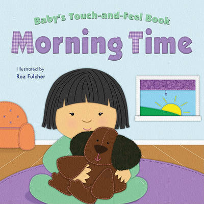 Baby's Touch-And-Feel Book: Morning Time by Claire Belmont image