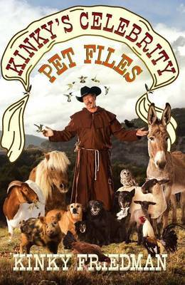 Kinky's Celebrity Pet Files by Kinky Friedman