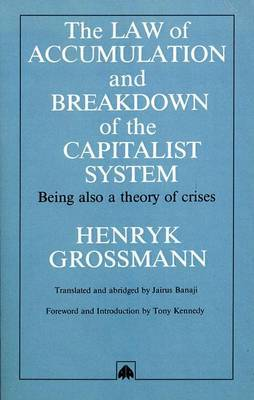 The Law of Accumulation and Breakdown of the Capitalist System by Henryk Grossmann
