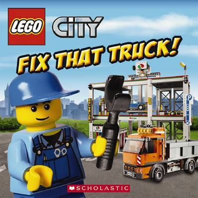 LEGO City: Fix That Truck (8x8) by Michael,Anthony Steele image