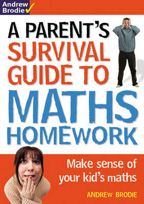 Parent's Survival Guide to Maths Homework by Andrew Brodie image