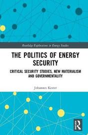 The Politics of Energy Security by Johannes Kester