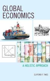 Global Economics by Clifford F. Thies