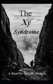 The Xy Syndrome by Gary M. Roberts