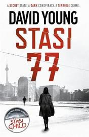 Stasi 77 by David Young