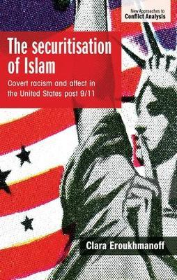 The Securitisation of Islam by Clara Eroukhmanoff