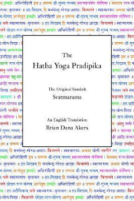 The Hatha Yoga Pradipika by Swami Svatmarama