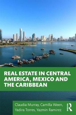 Real Estate in Central America, Mexico and the Caribbean by Claudia Murray