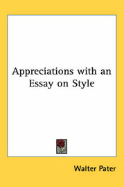 Appreciations with an Essay on Style by Walter Pater image