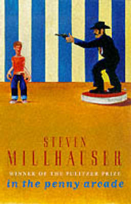In the Penny Arcade by Steven Millhauser image