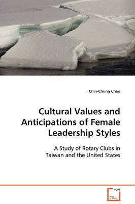 Cultural Values and Anticipations of Female Leadership Styles by Chin-Chung Chao image