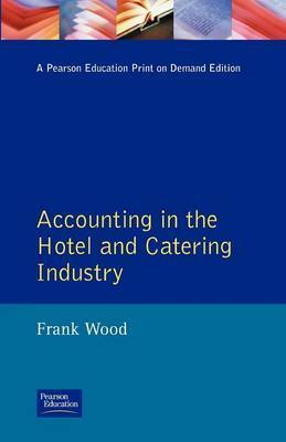 Accounting in the Hotel and Catering Industry by Frank Wood