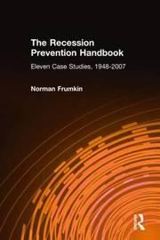Recession Prevention Handbook: Eleven Case Studies 1948-2007 by Norman Frumkin image