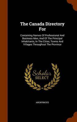 The Canada Directory for by * Anonymous