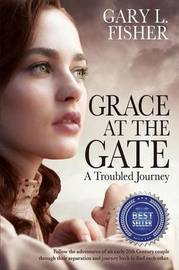 Grace at the Gate by Gary L Fisher
