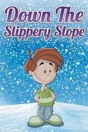 Down the Slippery Slope by Jupiter Kids