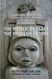 The Power of Place, the Problem of Time by Keith Thor Carlson image