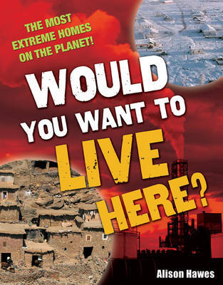 Would You Want to Live Here? by Alison Hawes