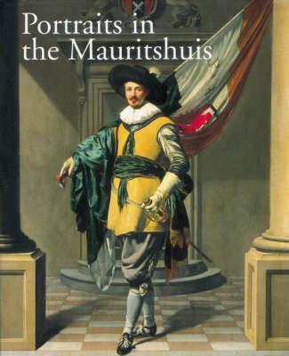 Portraits in the Mauritshuis 1420-1790 by Pieter Biesboer