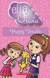 Ella and Olivia: #5 Puppy Trouble by Yvette Poshoglian