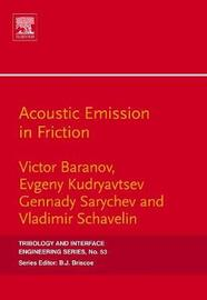 Acoustic Emission in Friction: Volume 53 by Victor M. Baranov