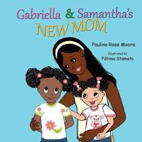 Gabriella & Samantha's New Mom by Pauline Rose Moore