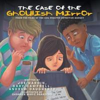 The Case of the Ghoulish Mirror by Joe Hardin