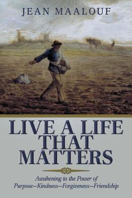 Live a Life That Matters by Jean Maalouf