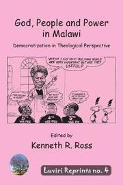 God, People and Power in Malawi by Andrew R Ross image