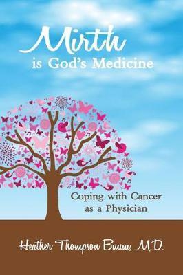 Mirth is God's Medicine by Heather Thompson Buum