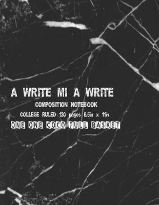 A Write Mi A Write Composition Notebook by Natalie Newby