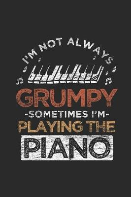 Piano - I'm Not Always Grumpy by Piano Publishing