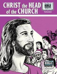 Christ, The Head of The Church by R Iona Lyster
