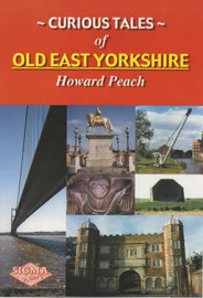 Curious Tales of Old East Yorkshire by Howard Peach image