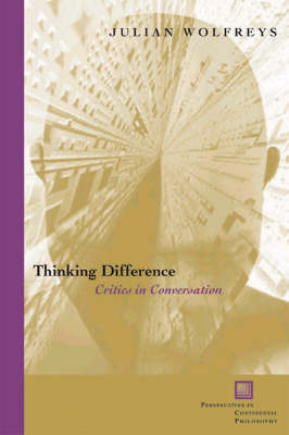 Thinking Difference by Julian Wolfreys