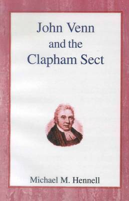 John Venn and the Clapham Sect by Michael M. Hennell