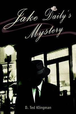 Jake Daily's Mystery by D.Ted Klingman image