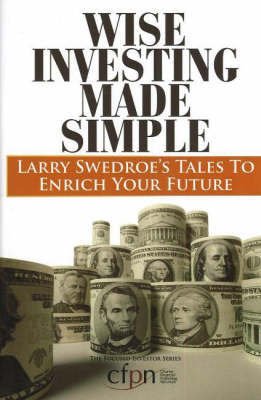Wise Investing Made Simple: Larry Swedroe's Tales to Enrich Your Future by Larry E Swedroe image