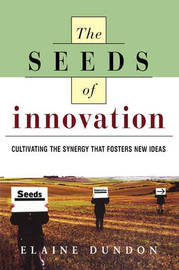The Seeds of Innovation by Elaine Dundon