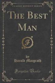 The Best Man (Classic Reprint) by Harold Macgrath