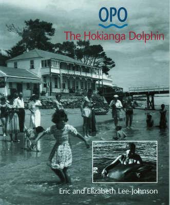 Opo: The Hokianga Dolphin by Eric Lee-Johnson