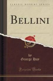 Bellini (Classic Reprint) by George Hay